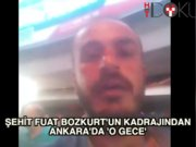 Şehit Fuat Bozkurt'un kadrajından Ankara'da 'o gece'