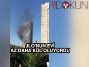 JLo'nun Ataşehir'deki evi az daha kül oluyordu