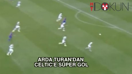 Arda Turan'dan Celtic'e süper gol