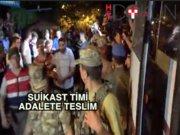 11 'darbeci suikast timi' üyesi adalete teslim