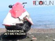 Trabzonsporlu eski yönetici Jet-ski kurbanı