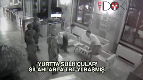 TRT'ye baskın güvenlik kamerasında