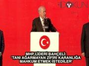 MHP lideri Bahçeli: 'Tanı ağarmayan zifiri karanlığa mahkum etmek istediler'