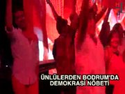 Ünlülerden Bodrum'da demokrasi nöbeti