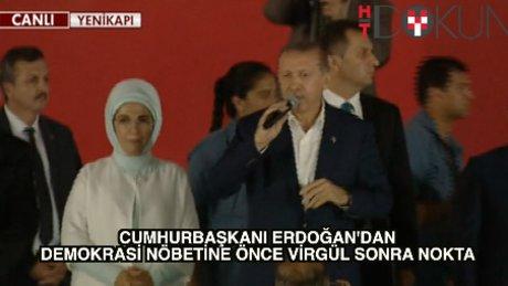 Cumhurbaşkanı Erdoğan: 'Nöbete önce virgül, çarşamba günü de nokta'