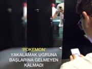 Pokemon yakalamak uğruna...