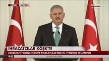 Başbakan Yıldırım, İhracatçılar ile buluştu!