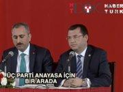 3 parti anayasa için buluştu