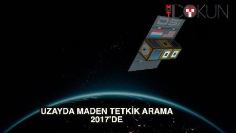 Uzayda maden aramaları 2017'de