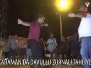 Karaman'da davullu zurnalı tahliye