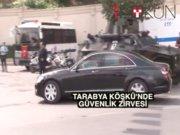 Tarabya Köşkü'nde sürpriz güvenlik zirvesi
