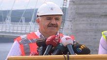 Ulaştırma Bakanı Ahmet Arslan 3. Köprü'de açıklama yaptı