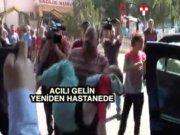 Gaziantep'in acılı gelini yeniden hastaneye kaldırıldı