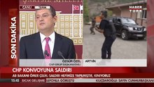 CHP'li Özgür Özel: Roketatar ve ağır makinalı silahla suikast girişimi