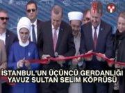 Yavuz Sultan Selim Köprüsü'ne görkemli açılış