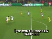 Avrupa Ligi'nde Osmanlıspor'un rakiplerini tanıyalım