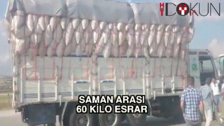 Saman dolu kamyonda 60 kilo esrar