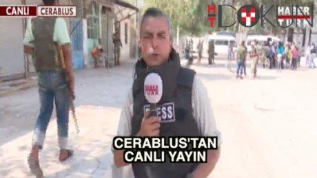 Habertürk'ten Cerablus'ta canlı yayın