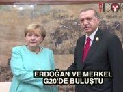Cumhurbaşkanı Erdoğan, G20'de Merkel ile görüştü