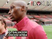 Atiba El Salvador - Kanada maçı öncesi konuştu