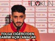 Tolga Ciğerci: Gurbette tek hedefim Galatasaray'dı