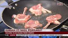 Kurban eti nasıl pişirilmeli?