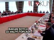 İçişleri Bakanı Soylu 22 valiyi topladı