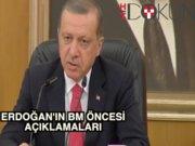 BM'ye giden Erdoğan: 'Dostlarımızı uyarmaya devam edeceğiz'