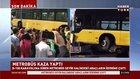 Acıbadem Mevkii'nde metrobüs kazası