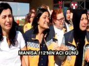 Manisa 112'nin acı günü
