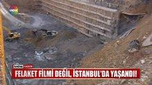 FELAKET FİLMİ DEĞİL, İSTANBUL'DA YAŞANDI!