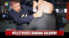 Milletvekili bakana saldırdı!