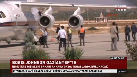 Gaziantep İngiltere Dışişleri Bakanı Boris Johnson Gaziantep'te