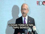 """Kılıçdaroğlu: """"Lozan Türkiye'nin tapu senedi"""""""