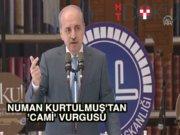 """Numan Kurtulmuş: """"Camiyi yeniden toplumun merkezi haline getirmek zorundayız"""""""