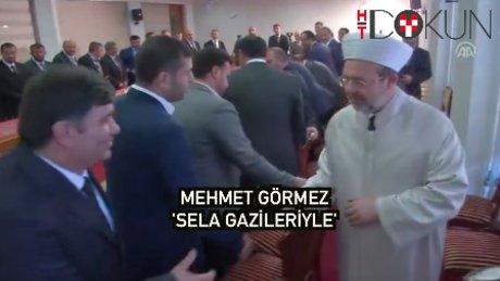 Mehmet Görmez 'sela gazileriyle* buluştu