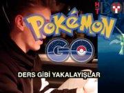 Pokemon GO'da 'ders gibi' yakalama anları