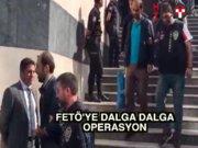 Türkiye'nin her noktasında FETÖ operasyonu