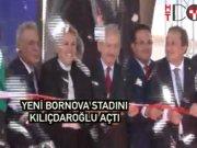 Kılıçdaroğlu Yeni Bornova Stadı'nı açtı
