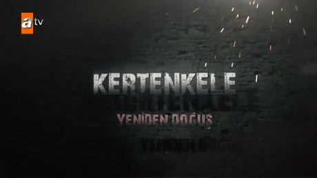 Kertenkele 'Yeniden Doğuş' 74. Bölüm Fragmanı