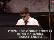 Otizmli ve görme engelli müzik dehasına 'baraj' engeli