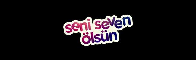 Seni Seven Ölsün