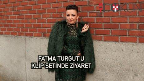Fatma Turgut'u klip setinde ziyaret ettik