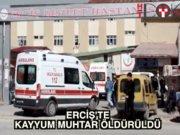 Erciş'e meclis üyesi atanan kayyum muhtar öldürüldü