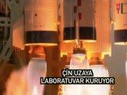 Çin uzaya laboratuar kuruyor