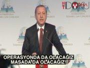 """Erdoğan: """"Operasyonda da olacağız, masada da olacağız"""""""