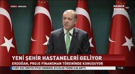 Erdoğan, İzmir ve Kocaeli Şehir Hastaneleri Proje Finansman törenine katıldı