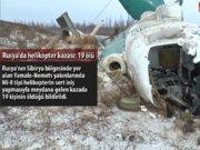 Rusya'da helikopter düştü: 19 ölü