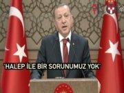 Erdoğan'dan Halep'te huzur vurgusu