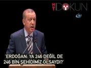 """Erdoğan:"""" Ya 246 değil de 246 bin şehidimiz olsaydı?"""""""